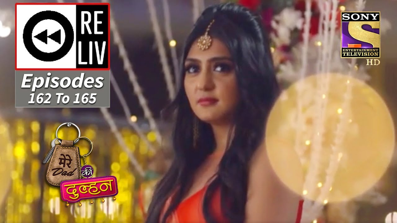 Weekly ReLIV - Mere Dad Ki Dulhan - 19th October 2020 To 22nd October 2020 - Episodes 162 To 165
