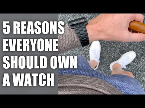 5 Reasons Why Everyone Should Own A Wrist Watch