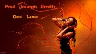 Paul Joseph Smith - One Love