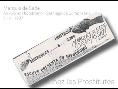 Marquis de Sade - Chez les Prostitutes - Live in Santiago de Compostela - 8-4-1987