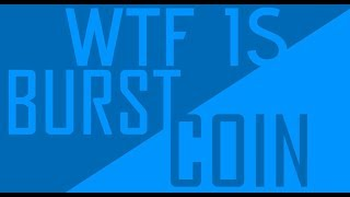 WTF is Burstcoin (In 1 minute)