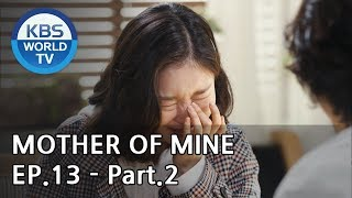 Mother of Mine   세상에서 제일 예쁜 내 딸 EP.13 - Part.2 [ENG, CHN, IND]