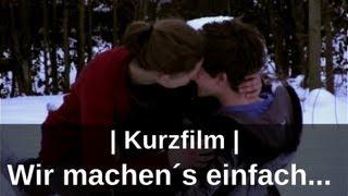 KURZFILM: Wir machen´s einfach...   Liebe & Lebensfreude   Canon Xa10 & Eos600D   pnmfilm
