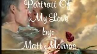 Portrait Of My Love - Matt Monroe