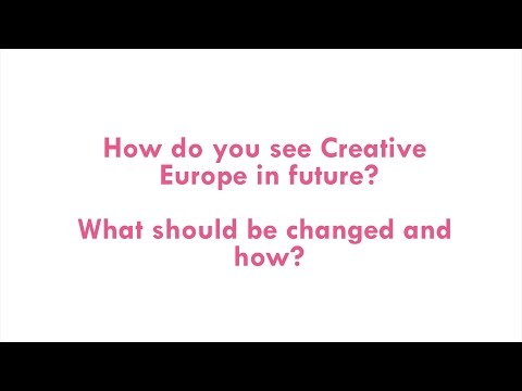 How do you see Creative Europe in future? What should be changed and how? (5)