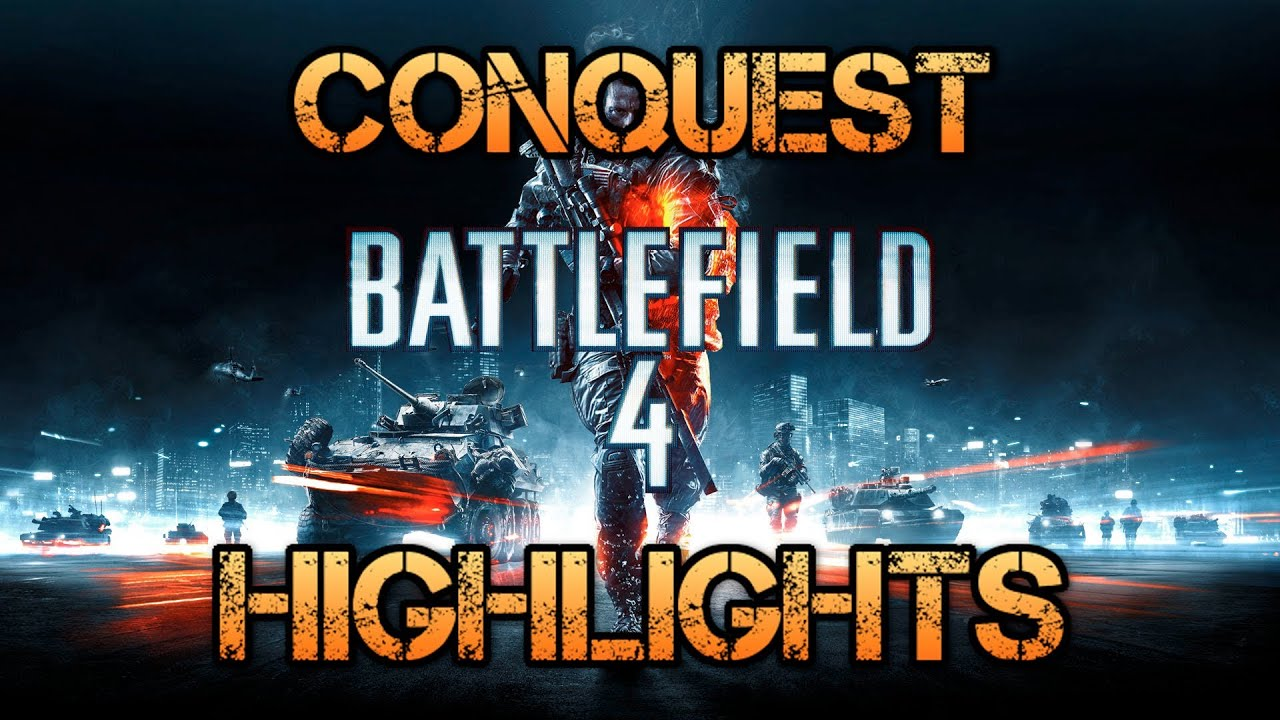Battlefield 4 Conquest Highlights