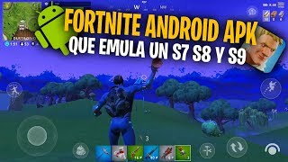download FORTNITE APK ANDROID that EMULATES S7, S8 and S9 and allows play on any device