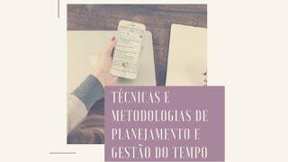 Tecnicas e metodologias de planejamento e gestao do tempo   Módulo I - Live 2