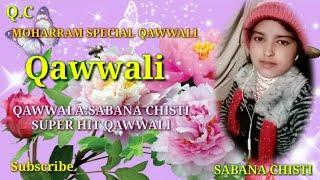 Sabana Chisti Qawwala ( Moharram Special ) Qawwali//9932669016/6297130098//