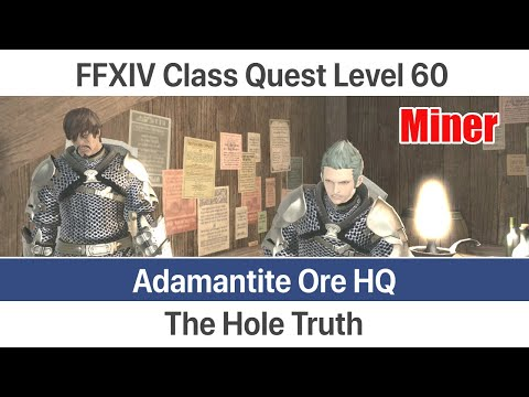 FFXIV Miner Quest Level 60 HW - The Hole Truth (Adamantite Ore HQ) - Heavensward