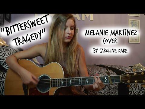 Bittersweet Tragedy -Melanie Martinez (Cover) -Caroline Dare