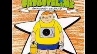 Play E.V.A. (Fatboy Slim remix)