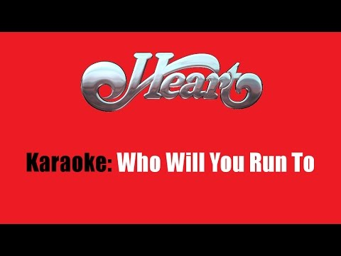 Karaoke: Heart / Who Will You Run To