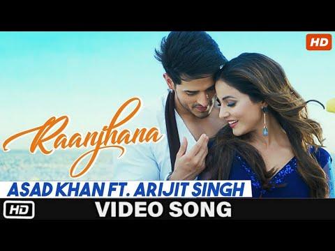 Raanjhana  Full Video Song   Ft. Arijit Singh  Priyank Sharmaaa & Hina Khan  Asad Khan