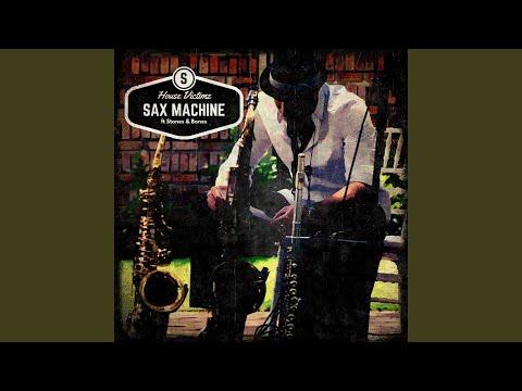 Sax Machine (feat. Stones & Bones)