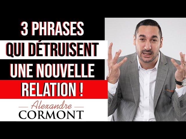 Les 3 phrases qui détruisent une nouvelle relation !