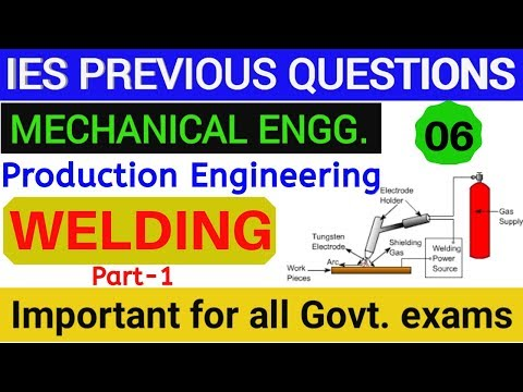 IES PREVIOUS QUESTION | WELDING | Production | Mechanical engineering | IES, JE | part 1