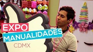 ¡EXPO MANUALIDADES 2018! | CDMX