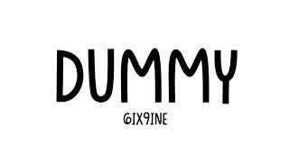6ix9ine - Dummy Ft. TrifeDrew [Lyrics ]