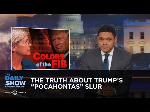 The Truth About Trump's 'Pocahontas' Slur: The Daily Show