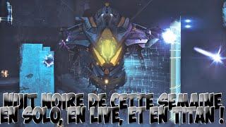 Destiny - Nuit Noire en Solo, et en Live / Nexus