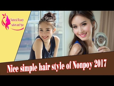 Natural Beauty Salon And Spa Nice simple hair of nongpoy 2017 | Nong poy Với  Kiểu Tóc Đơn Giản Đẹp