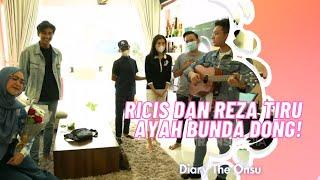 RICIS REZA TIRU AYAH BUNDA DONG!   DIARY THE ONSU (15/11/20) P1