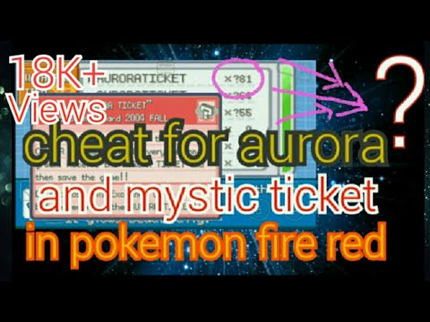 New Cheat For Aurora Ticket And Mystic Ticket In Pokemon Fire Red