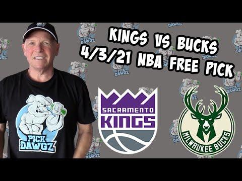 Sacramento Kings vs Milwaukee Bucks 4/3/21 Free NBA Pick and Prediction (NBA Betting Tips)