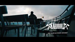 KÄRBHOLZ - Ich kann es nicht ändern (Official Video)