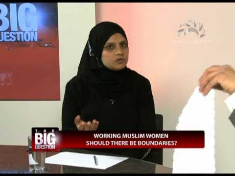 The Big Question - Working Muslim women: Should there be boundaries? Ep 34 PT2
