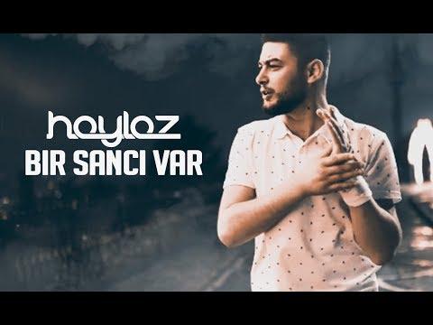 Haylaz - Bir Sancı Var (Official Music Video)