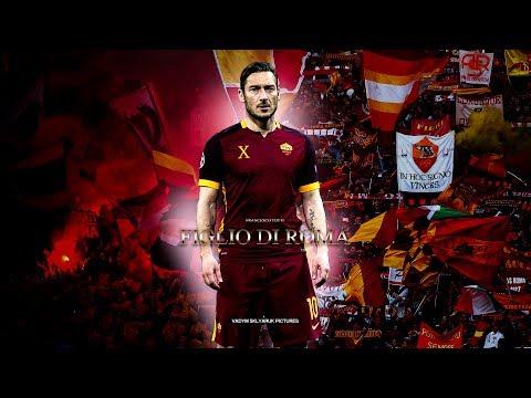 Francesco Totti - Figlio di Roma [Farewell Tribute]