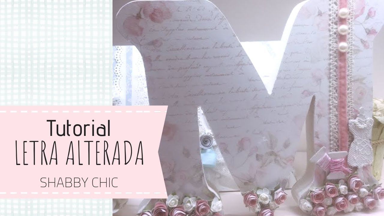 Letras Decoradas Scrap Tutorial Letra Decorada Scrap Youtube