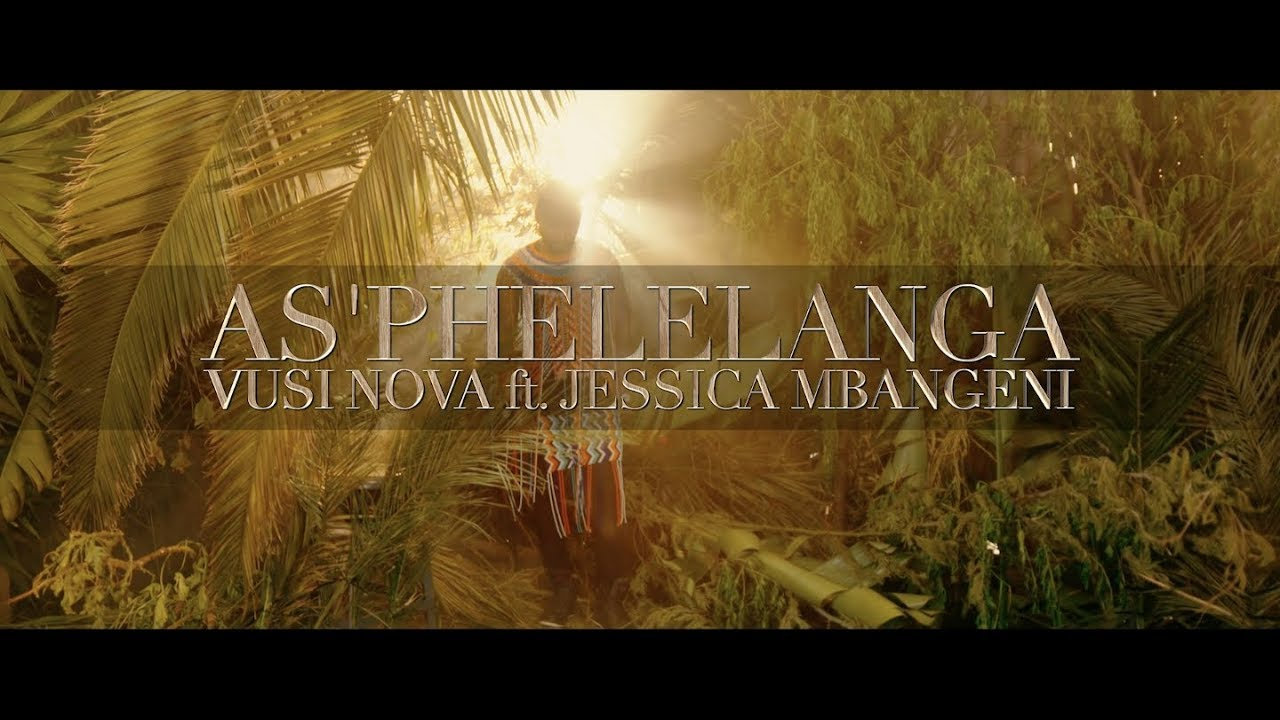 Download Vusi Nova - As'phelelanga (OFFICIAL VIDEO) [Feat. Jessica Mbangeni]