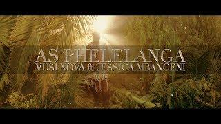 Vusi Nova - As'phelelanga (OFFICIAL VIDEO) [Feat. Jessica Mbangeni]