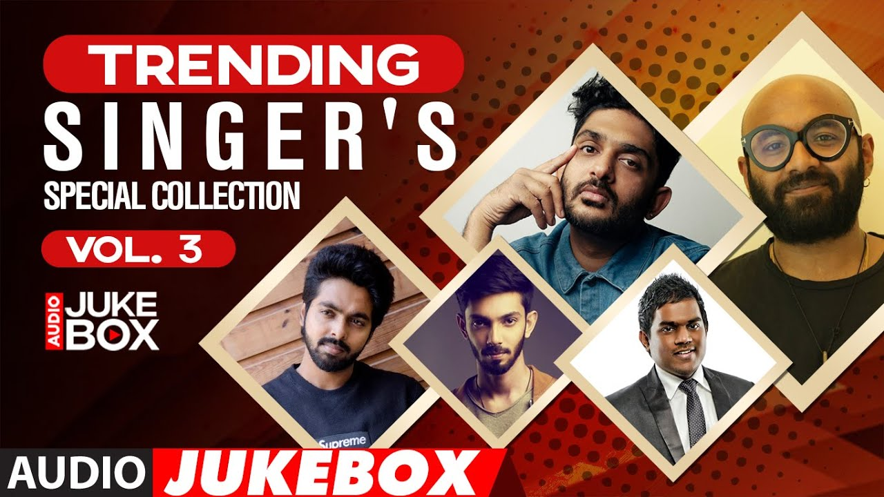 Trending Singer's Special Collection (Male)-Audio Songs Jukebox | Vol.3 | Latest Tamil Singers Songs