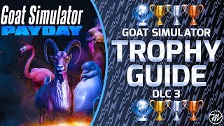 Goat Simulator Payday DLC - Trophy Guide and Roadmap (ALL 13/13 TROPHIES / 100% COMPLETION!)