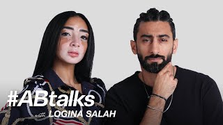 #ABtalks with Logina Salah - مع لجينه صلاح | Chapter 59