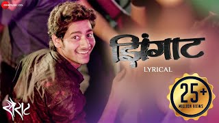 Zingaat - Lyrical Video | Sairat | Ajay Atul | Nagraj Manjule