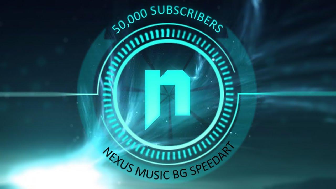 Nexus Music 50k Youtube Background Speedart Youtube