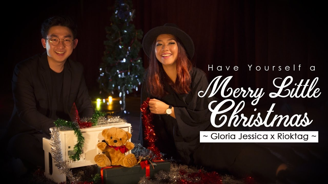 Gloria Jessica x Rioktag - Have Yourself a Merry Little Christmas