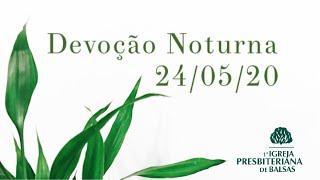 24/05 - Pregação Noite - Primeira IPB de Balsas