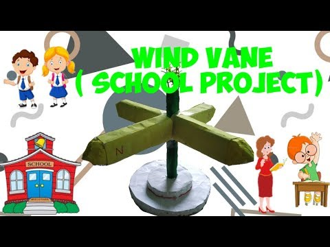 How To Make A Wind Vane(school Project)  🏫