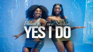 Becca - Yes I Do (feat. Tiwa Savage) | Official Music Video.mp3