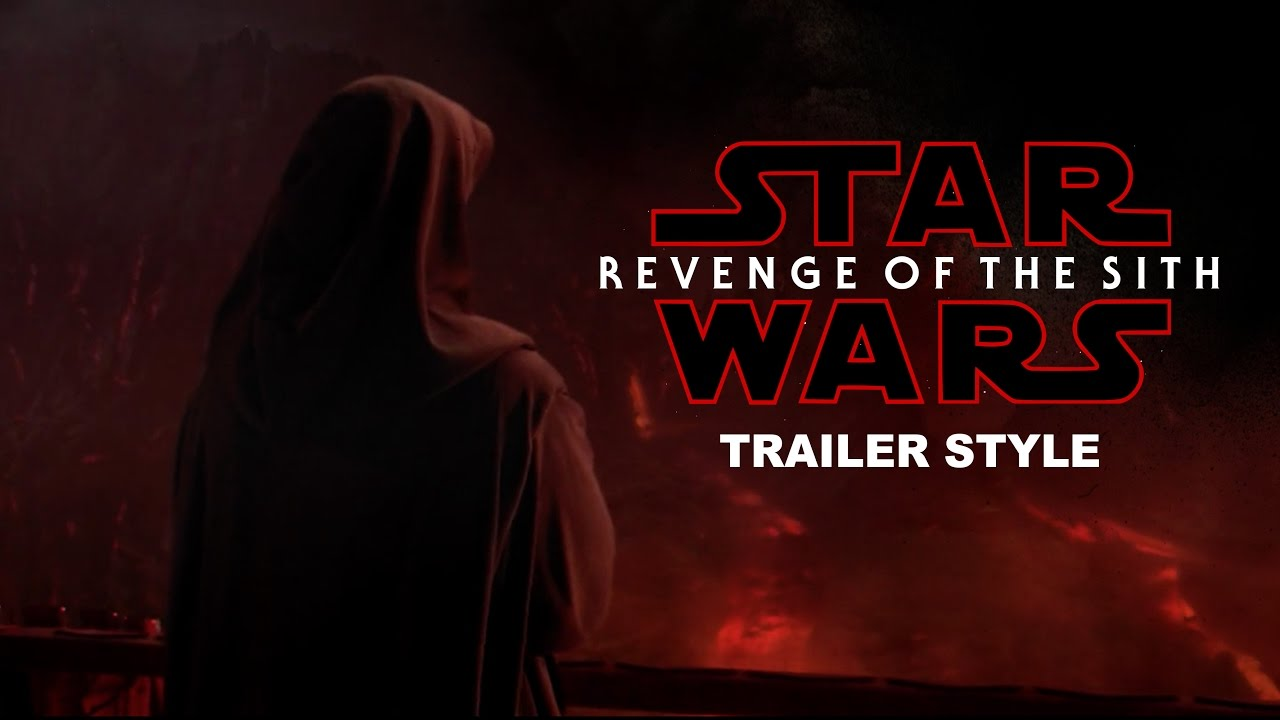 Star Wars Revenge Of The Sith Trailer The Last Jedi Style Youtube