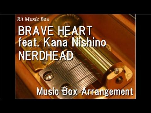 BRAVE HEART feat. Kana Nishino/NERDHEAD [Music Box]