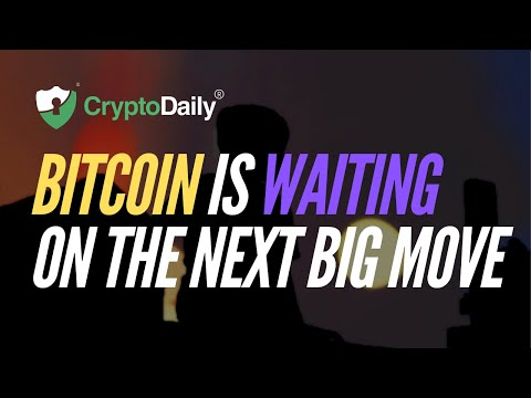 Bitcoin Is Waiting On The Next Big Move