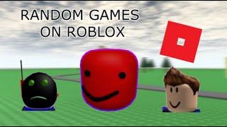 ROBLOX - PLAYING RANDOM GAMES