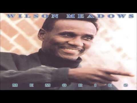 Wilson Meadows   That's Still My Love